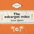 The eskargot miles/Slow Dawn[LACD-0091]