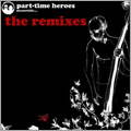 Part-Time Heroes/The Remixes[HYDRA-001]