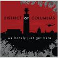 District Of Columbias/ウィ・ベアリー・ジャスト・ガット・ヒア[FACE-081]