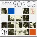 MUJINA SONGS