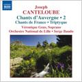 ヴェロニク・ジャンス/Canteloube: Chants d'Auvergne Vol.2 -Chants d'Auvergne (Selections), Triptyque, Chants de France (Selections) (1/6-9/2007) / Veronique Gens(S), Serge Baudo(cond), Lille National Orchestra[8570338]