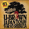 U-Brown &Legal Pirates Band/U-BROWN JAPAN TOUR TOKYO SHIBUYA[LPRC-1001]
