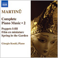 ジョルジオ・コウクル/Martinu:Complete Piano Music Vol.2 -Puppets Book.1-Book.3/Film en Miniature H.148/etc:Giorgio Koukl(p) [8557918]