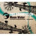 Tha Connection/ムーン・ウォーター[GTXC-022]