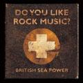 British Sea Power/ドゥ・ユー・ライク・ロック・ミュージック? [XQCY-1018]
