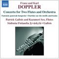 シンフォニア・フィンランディア/Franz &Carl Doppler: Music for Flutes and Orchestra -F&K.Doppler: Rigoletto Fantaisie Op.38; F.Doppler: Fantaisie Pastorale Hongroise Op.26, etc (9/25-28/2006) / Patrick Gallois(cond/fl), Sinfonia Fin