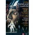 Glinka : Ruslan & Lyudmila / Gergiev, Kirov Orch & Cho