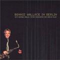 Bennie Wallace/ベニー・ウォレス・イン・ベルリン<初回生産限定盤>[GQCP-59042]