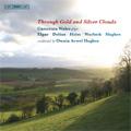 Through Gold & Silver Clouds -Elgar/Warlock/F.Delius/Holst/A.Hughes:Owain Arwel Hughes(cond)/Camerata Wales
