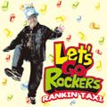 RANKIN TAXI/Let's Go Rockers[OVE-0098]