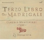 クラウディオ・カヴィーナ/Monteverdi: Madrigals, Book 3 (il terzo libro di madrigali) / Claudio Cavina(cond), La Venexiana [GCD920923]