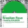 Kaleido (Kaleidoscopio)/Brasilian Rave - mixed by KALEIDO [IRJP-0013]