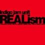 indigo jam unit/REALism [BSSB-020]