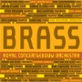 Brass of the Royal Concertgebouw Orchestra -W.van Otterloo/N.Woud/G.Gabrieli/etc (2007) :Ivan Meylemans(cond)