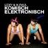 Lexy & K-Paul/Komisch Elecktronisch [25011760966]