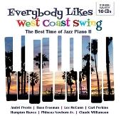 EVERYBODY LIKES WEST COAST SWING: The Best Time of Jazz Piano II<タワーレコード限定>