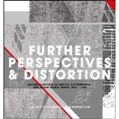 Further Perspectives & Distortion: An Encyclopedia Of British Experimental And Avant-Garde Music 1976-1984