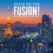 ネヴァー・ベター・フュージョン! ベスト・フュージョン・オブ・日本コロムビア・ヴァリューズ<タワーレコード限定>