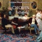 タチアナ・ピカイゼン/Chopin: Ballades [ART266]