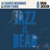 Brian Jackson: Jazz Is Dead 8
