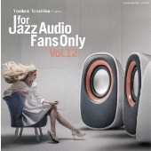 FOR JAZZ AUDIO FANS ONLY VOL.12