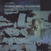 ザ・スラッシュ・トリオ/SLASH 1° [MTCJ-3001]