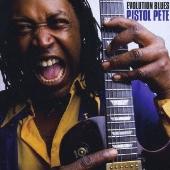 Pistol Pete/ピストル・ピート:エヴォルーション・ブルース~ブルース・ギター進化形  [PCD-25077]
