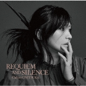 REQUIEM AND SILENCE<初回限定盤>
