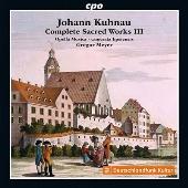 J.Kuhnau: Complete Sacred Works III
