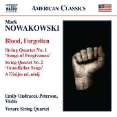 "Mark Nowakowski: ""Blood, Forgotten"", String Quartet No. 1 ""Songs of Forgiveness"", etc."