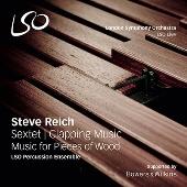 スティーヴ・ライヒ: クラッピング・ミュージック, 木片のための音楽, 六重奏曲
