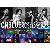 5th ANNIVERSARY ARENA TOUR 2016 -Our Glory Days- @NIPPONGAISHI HALL<初回限定仕様>