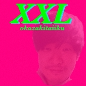 XXL [CD+DVD]<初回生産限定盤>