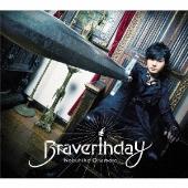 Braverthday [CD+DVD]<豪華盤>