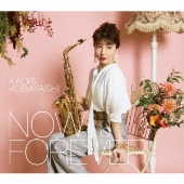 NOW and FOREVER [CD+Blu-ray Disc]<初回限定盤>