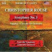 クリストファー・ラウズ: 交響曲第5番、他