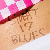 「SWEAT 17 BLUES」 [CD+DVD]<完全限定生産盤>