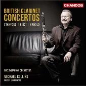 マイケル・コリンズ/British Clarinet Concertos Vol.1 [CHAN10739]