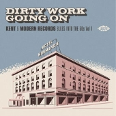 Dirty Work Going On: Kent & Modern Records Blues into the '60s, Vol. 1