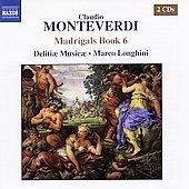 デリティエ・ムジケ/Monteverdi :Madrigals Book 6 -Ariadne's Lament/Zephyr Returns and with Him Fair Weather/etc:Marco Longhini(cond)/Delitiae Musicae [8555312]