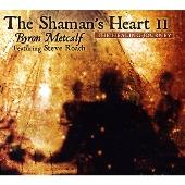 The Shamans Heart II