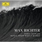 Max Richter: Three Worlds - Music from Woolf Works (Digipack)