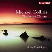 マイケル・コリンズ/Michael Collins - The Lyrical Clarinet [CHAN10637]