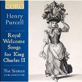 パーセル: チャールズII世のための歓迎歌集(ウェルカ ・ムソング集)