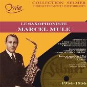 マルセル・ミュール/Le Saxophoniste - Marcel Mule [OSSIA1005]