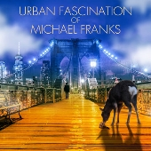 URBAN FASCINATION of MICHAEL FRANKS<タワーレコード限定>