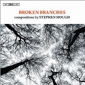 スティーヴン・ハフ/Broken Branches - Compositions By Stephen Hough [BIS1952]