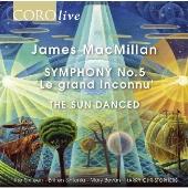 マクミラン: 交響曲第5番 《ル・グランタンコニュ》