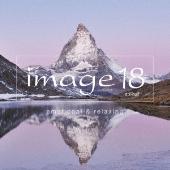 イマージュ18 エモーショナル・アンド・リラクシング [Blu-specCD2]