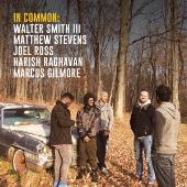 In Common: Walter Smith III, Matthew Stevens, Joel Ross, Harish Raghavan, Marcus Gilmore